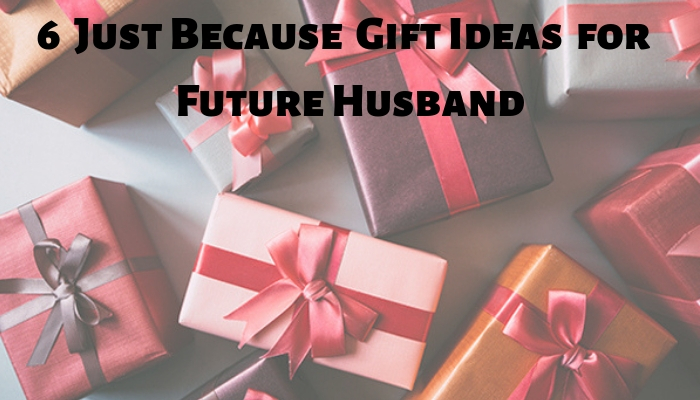 Just Because of Gift Ideas
