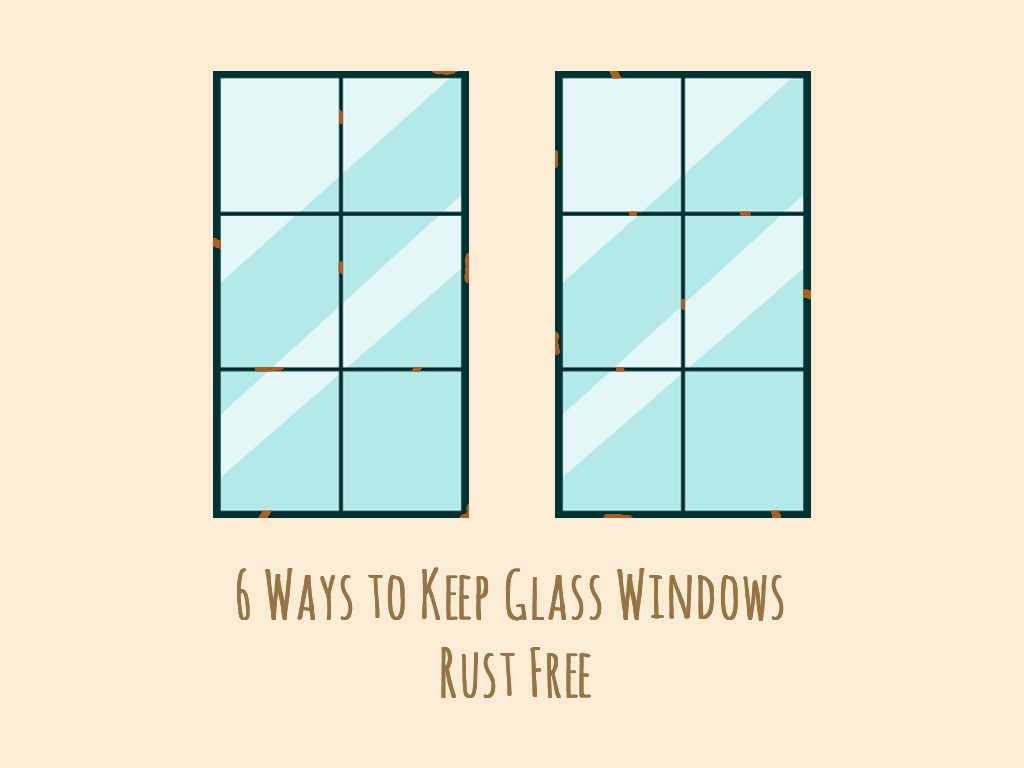 Keep Glass Windows Rust Free