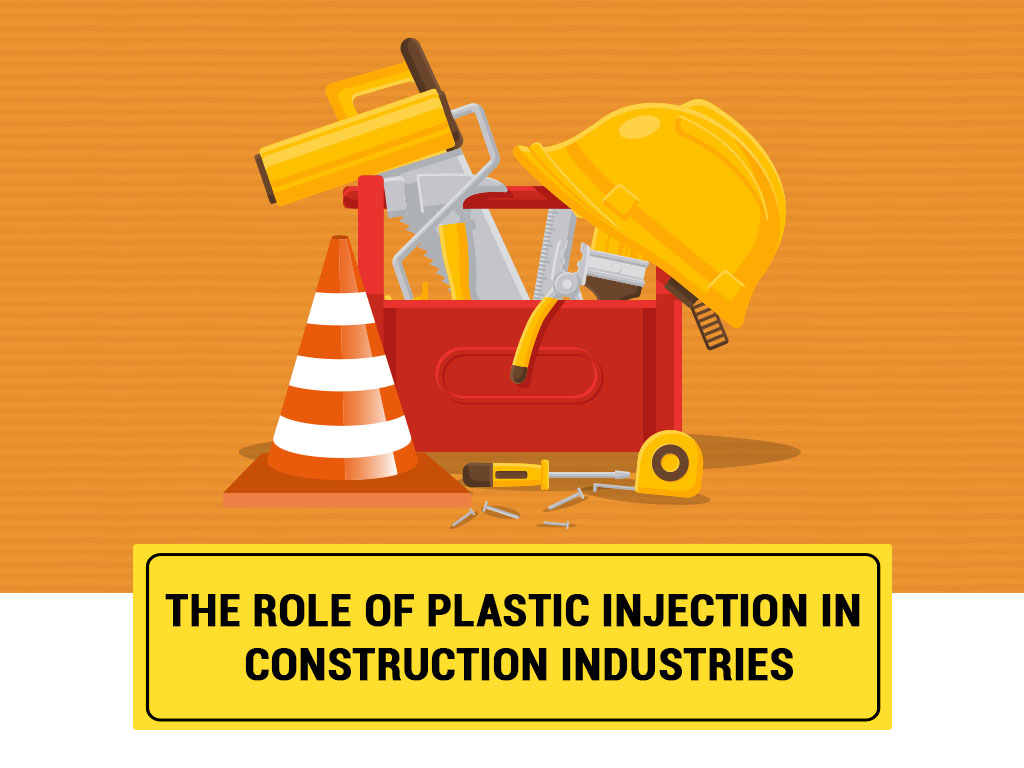 The Role of Plastic Injection in Construction Industries