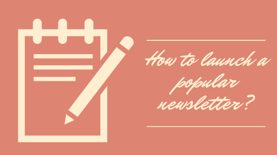 How to launch a popular email newsletter