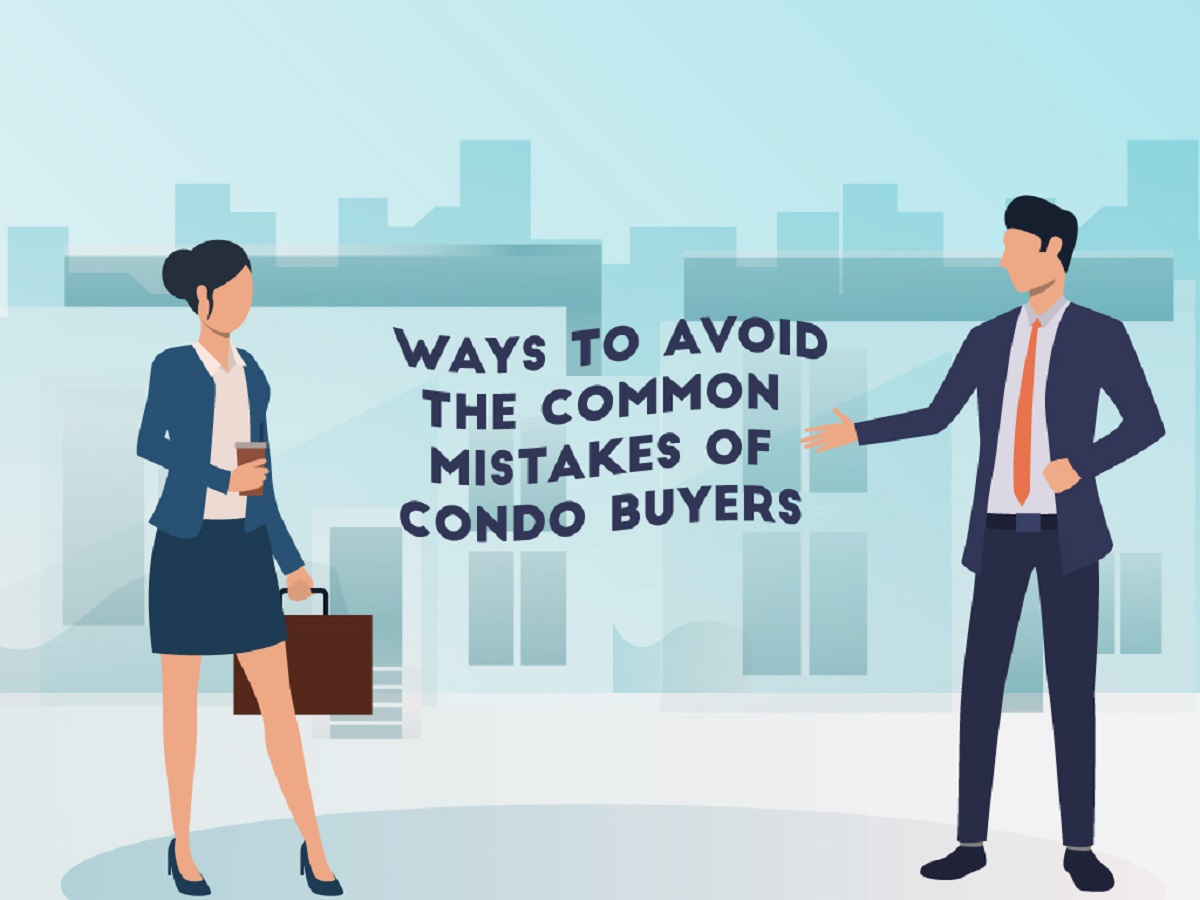 Ways to Avoid the Common Mistakes of Condo Buyers